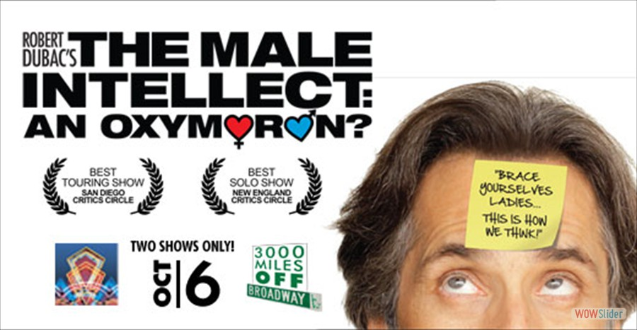 El Portal Theatre The Male Intellect: An Oxymoron?