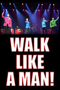 Walk Like A Man El Portal Theatre